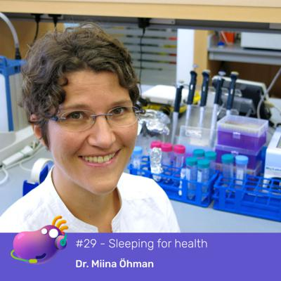 Cover art for #29 - Sleeping for health and happiness with Dr Miina Öhman