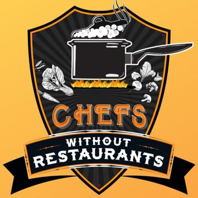 The Chefs Without Restaurants Podcast – Stories and Advice From Personal Chefs, Food Truck Owners and Hospitality Veterans