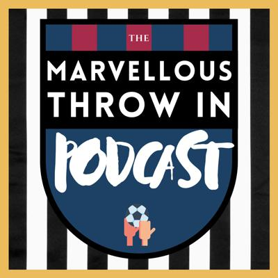 The Marvellous Throw In Podcast - Football Nonsense