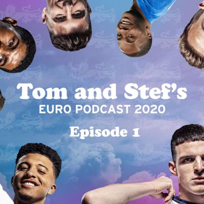 Tom and Stef's Euro Podcast 2021