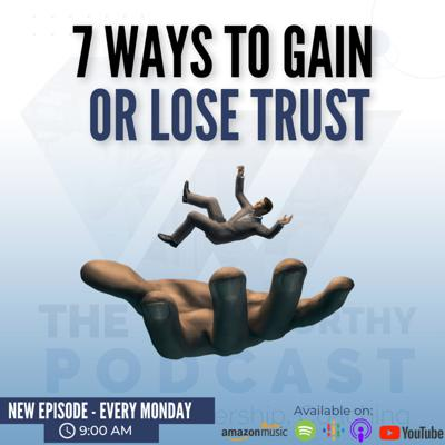 Cover art for Ep22 - 7 WAYS TO GAIN OR LOSE TRUST!