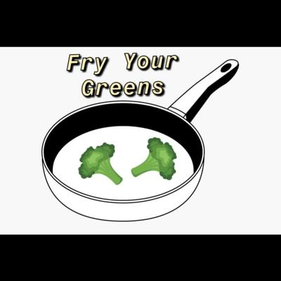 Fry your Greens - A Film Podcast