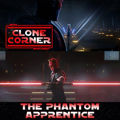 Cover art for Clone Corner - Star Wars: The Clone Wars S7E10: The Phantom Apprentice