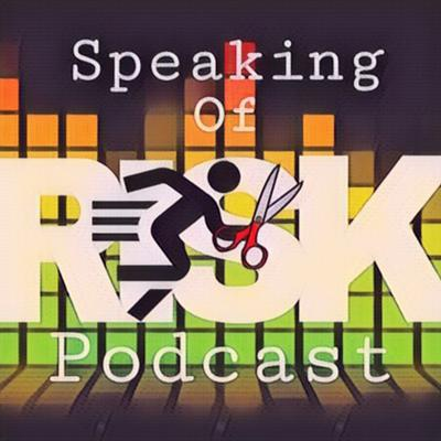 Speaking of Risk Podcast
