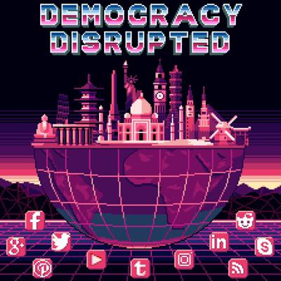 Democracy Disrupted