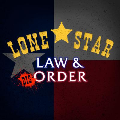 Lone Star Law & Disorder