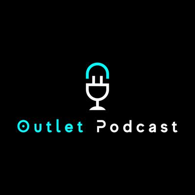 Outlet Podcast