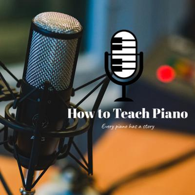 How to Teach Piano Podcast