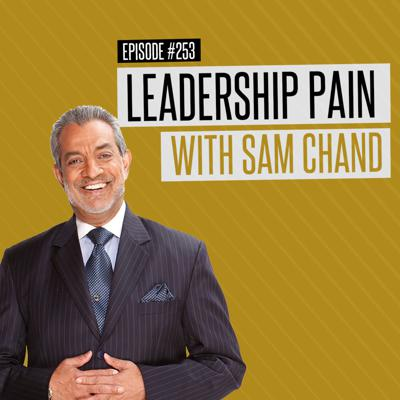Cover art for Leadership Pain with Sam Chand
