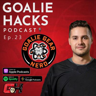 Cover art for GHP 023: The State of Goalie Gear In 2020 w/ The Goalie Gear Nerd