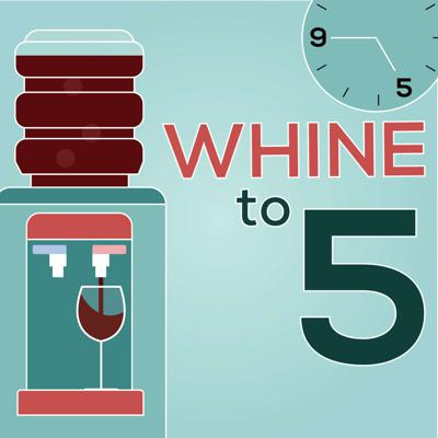 Whine to 5