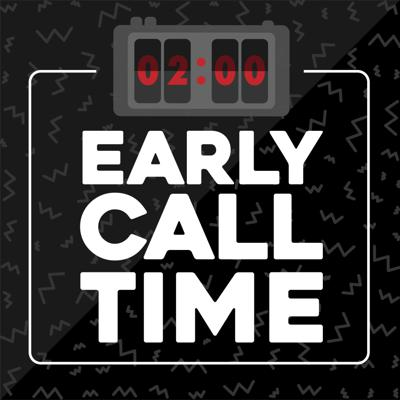 Early Call Time