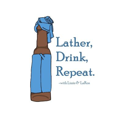 Lather Drink Repeat
