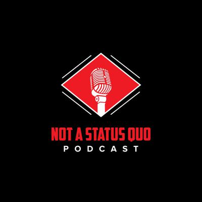 Not A Status Quo Podcast