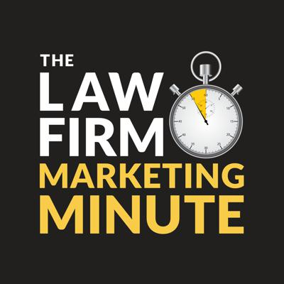 The Law Firm Marketing Minute