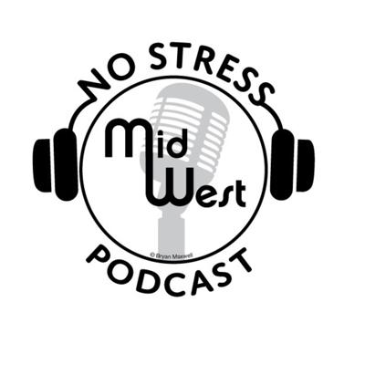 No Stress Midwest Podcast