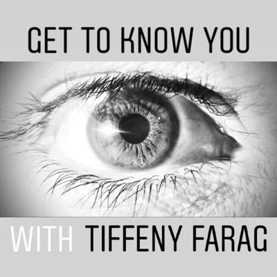 Get To Know You with Tiffeny Farag