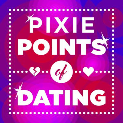 The Pixie Points of Dating