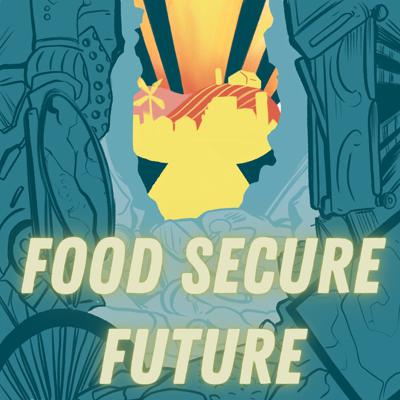 Cover art for Food Secure Future - Vertical Farming