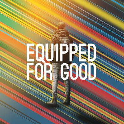 Equipped For Good