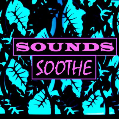 Sounds Soothe