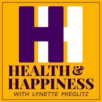HEALTH & HAPPINESS with Lynette Mieglitz