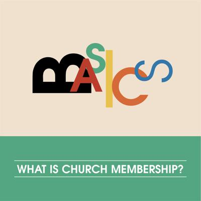 Cover art for What is Church Membership?