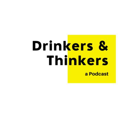 Drinkers & Thinkers