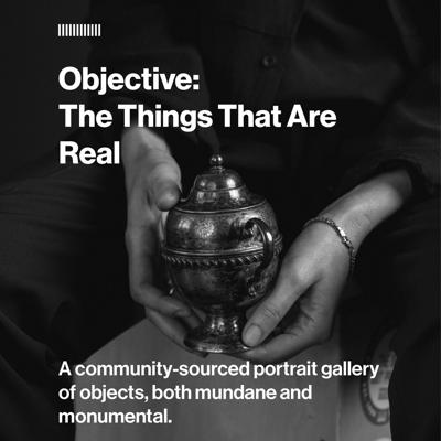 Objective: The Things That Are Real