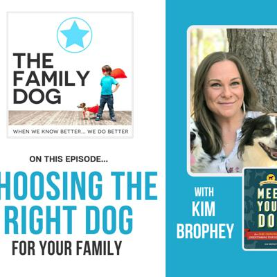 Cover art for 2. Choosing the RIGHT dog for YOUR family (with Kim Brophey)