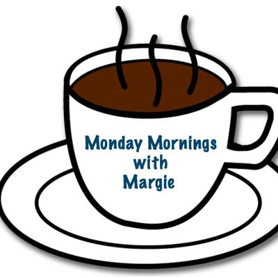 Monday Mornings with Margie