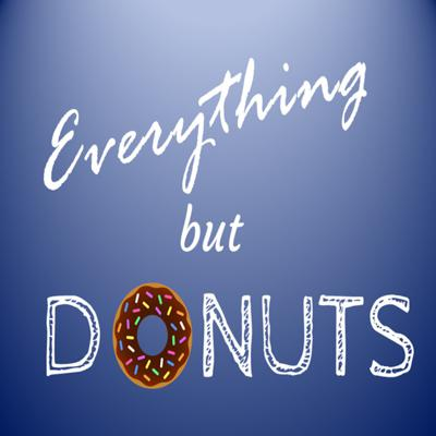 Everything But Donuts