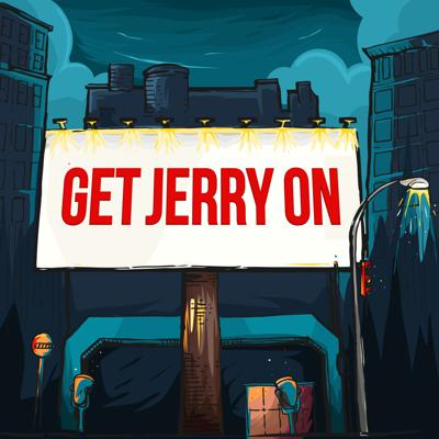 Get Jerry on