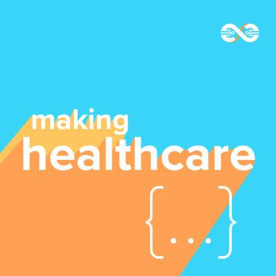 Making Healthcare: {...}