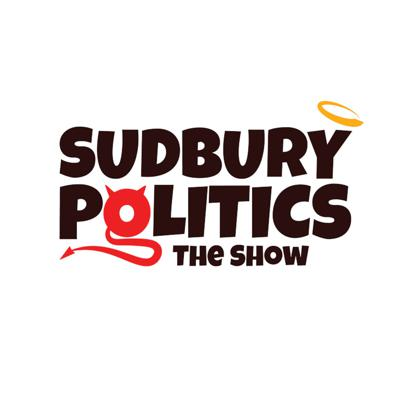 Sudbury Politics - The Show