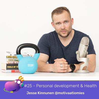 Cover art for #25 - Personal development, health and fulfilling life with Jesse Kinnunen