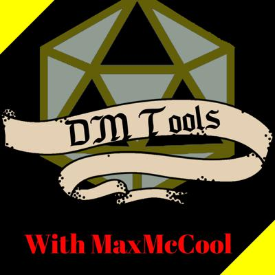DM Tools with MaxMcCool