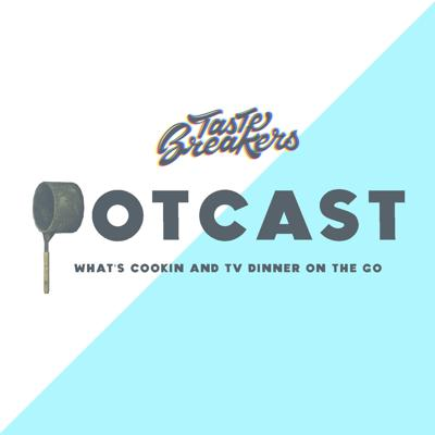 What's Cookin' with Tastebreakers