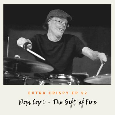 Cover art for Ep 52 Dan Caro - The Gift of Fire