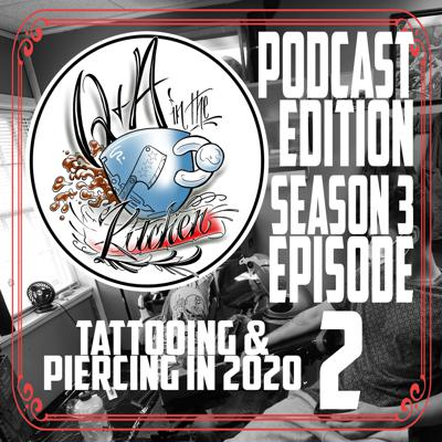 Cover art for Tattooing & Piercing in 2020 - Q&A in the Kitchen Podcast S03 EP02