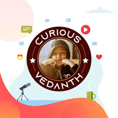 Curious Vedanth