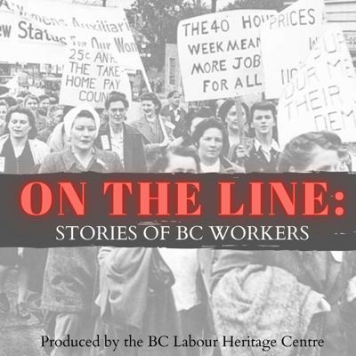 On the Line: Stories of BC Workers