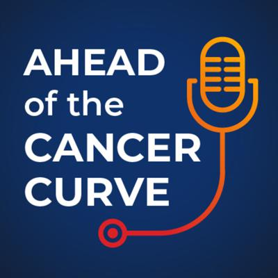Ahead of the Cancer Curve