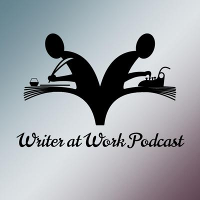 Writer at Work Podcast