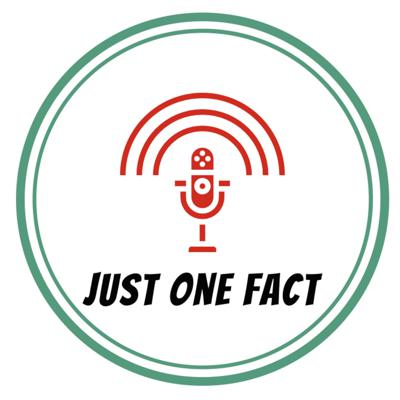Just One Fact Podcast