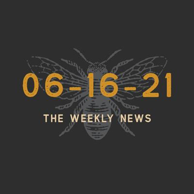 Cover art for Episode 40 - The Weekly News 06-16-2021