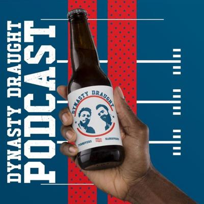 Dynasty Draught Podcast