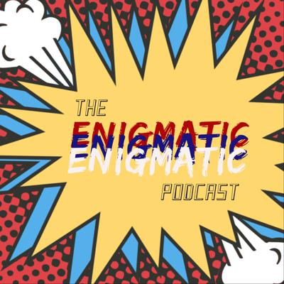 Enigmatic Podcast