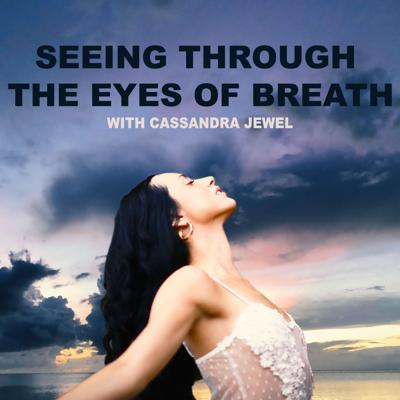 Seeing Through The Eyes Of Breath
