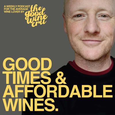 Good Times & Affordable Wines